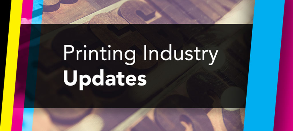 Printing Industry Updates